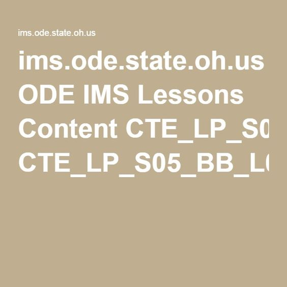 ims.ode.state.oh.us ODE IMS Lessons Content CTE_LP_S05_BB_L04_I06_01.pdf