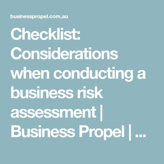Checklist Considerations when conducting a business risk - business risk assessment