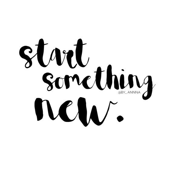 Words of the week - Start somethings new // Quote by Anna //byannablog.com // @by_annna