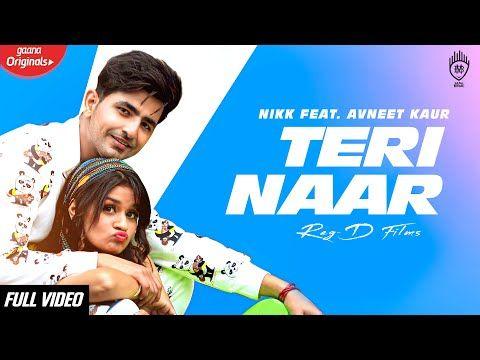 Teri Naar Nikk Ft Avneet Kaur Rox A Gaana Originals New Punjabi Songs 2019 Youtube Songs Rap Songs Lyrics
