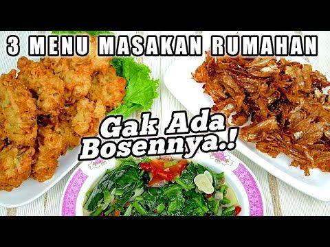 Gak Ada Bosennya 3 Menu Masakan Sederhana Sehari Hari Masak Hemat 3 Menu 26 Youtube Masakan Resep Masakan Makanan Dan Minuman
