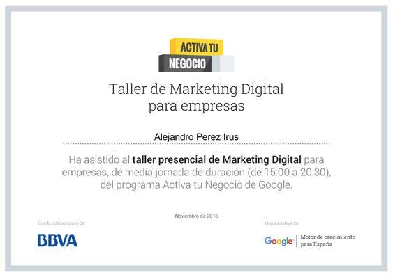 2016 Diploma Curso Formación Taller Marketing Digital por Google Activate para Empresas con Reconocimiento participación de Alejandro Pérez Irús AlejandroPI Profesor Formador Software Inmobiliario