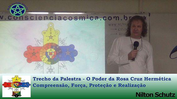 Nilton Schutz - O Poder da Rosa Cruz Hermética - Compreensão, Força, Pro...