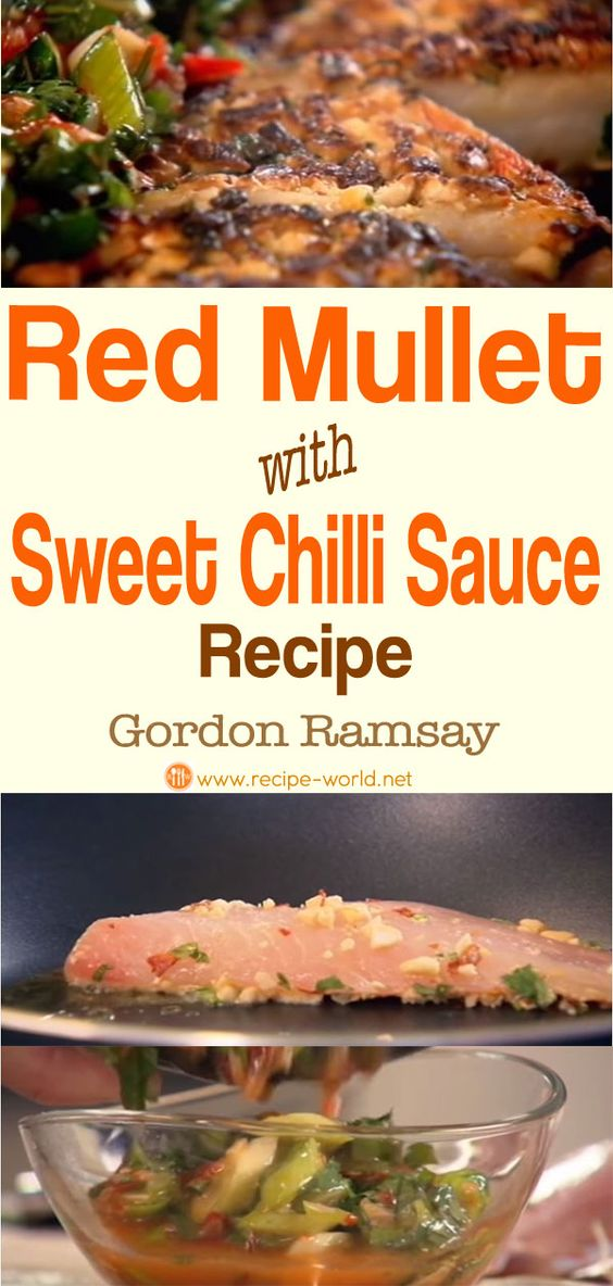 Recipe World Red Mullet With Sweet Chilli Sauce Gordon Ramsay Recipe World Gordon Ramsay Recipe Sweet Chilli Sauce Sweet Chilli