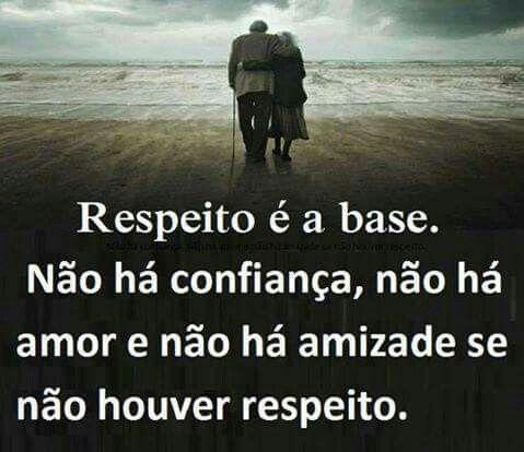 Respeito e tudo!!!