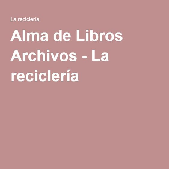 Alma de Libros Archivos - La reciclería
