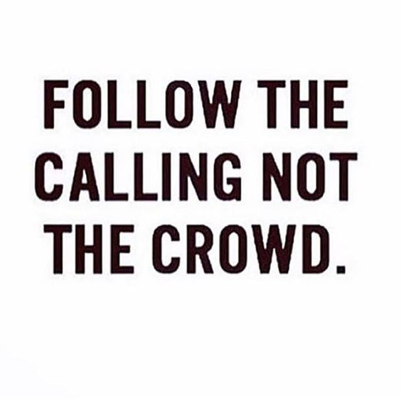 #morningthoughts #quote #Motivation Follow the calling not the crowd