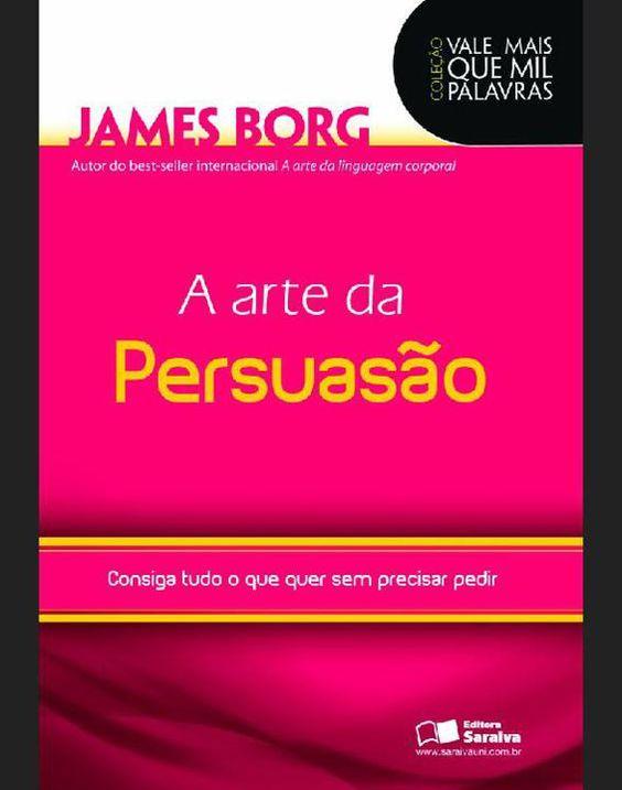 Baixar Livro A Arte da Persuasão -  James Borg em PDF, ePub e Mobi ou ler online