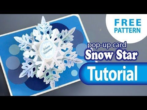 Tutorial Free Pattern Snow Star Pop Up Card Youtube Pop Up Christmas Cards Pop Up Card Templates Pop Up Cards