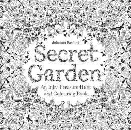 Secret Garden Book: an Inky Treasure Hunt & Coloring Book by Johanna Basford