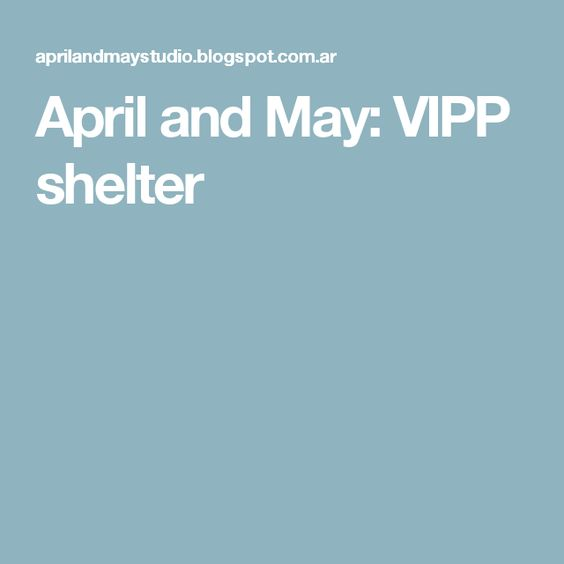 April and May: VIPP shelter