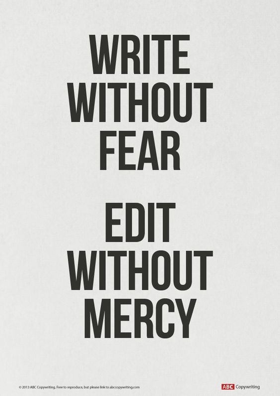 write without fear. edit without mercy. #amwriting