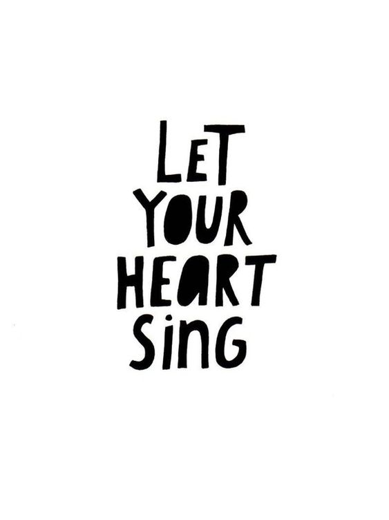 let your heart sing: