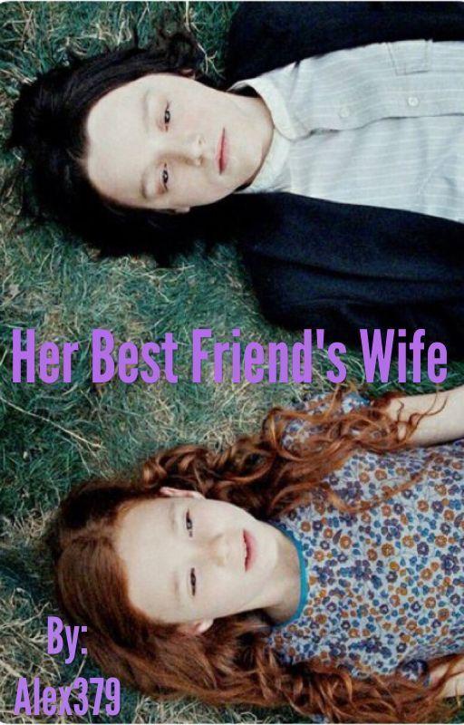 Her Best Friend S Wife