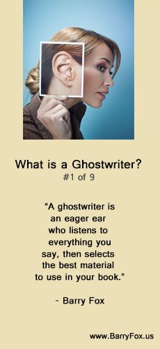 A ghostwriter does more than simply take down your words, edit them a bit, and put them in book form - much more!