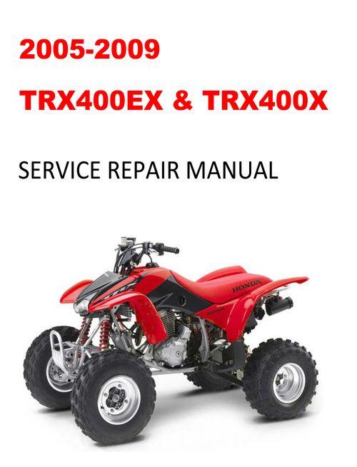 2005 2009 Trx400ex 400x Service Repair Manual Repair Manuals Repair Manual