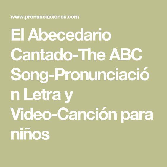 El Abecedario Cantado-The ABC Song-Pronunciación Letra y Video-Canción para niños