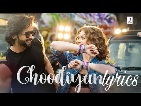Choodi Khankayi Tune Kyu Aadhi Raat Ma Lyrics Choodiyan Lyrics Choodiyan Jackky Bhagnani Youtube Youtube Women Music
