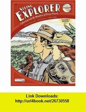 String Explorer, Book 2 An Explorers Guide to Teaching Strings (0038081205441) Andrew Dabczynski, Richard Meyer, Bob Phillips , ISBN-10: 0739030698  , ISBN-13: 978-0739030691 ,  , tutorials , pdf , ebook , torrent , downloads , rapidshare , filesonic , hotfile , megaupload , fileserve