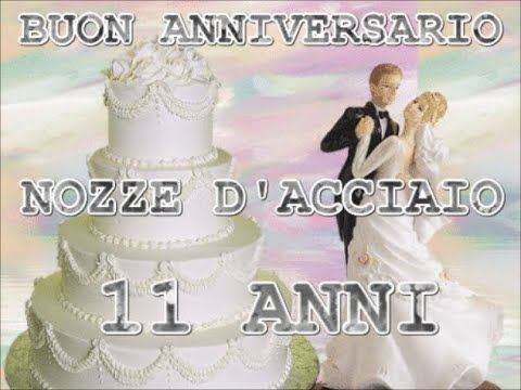 Buon Anniversario Nozze Di Acciaio 11 Anni Di Matrimonio Buongiorno Augu Nel 2020 Buon Anniversario Auguri Di Buon Anniversario Di Matrimonio Anniversario