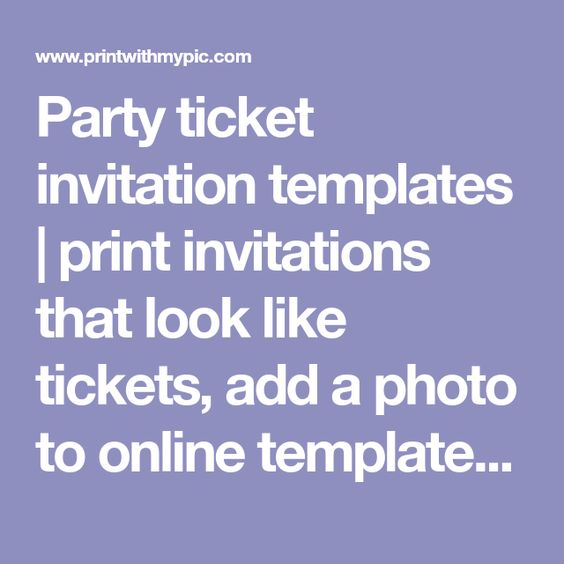 Party Ticket Invitation Templates  Print Invitations That Look