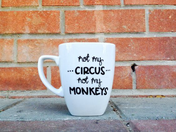 Not My Circus, Not My Monkeys Mug | Plus Size Life