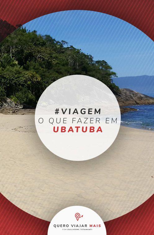 O Que Fazer Em Ubatuba Tudo Sobre A Capital Do Surf Brasileiro Em 2020 Dicas De Viagem Quero Viajar Roteiros De Viagem