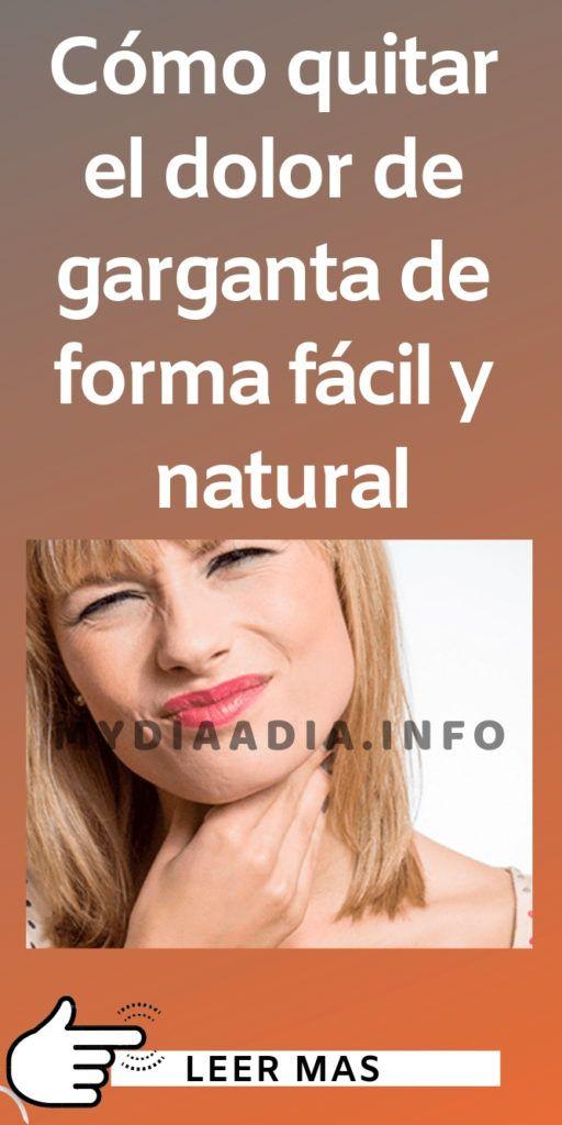 Cómo Quitar El Dolor De Garganta De Forma Fácil Y Natural Beia Vita Natural Remedies Remedies Tips