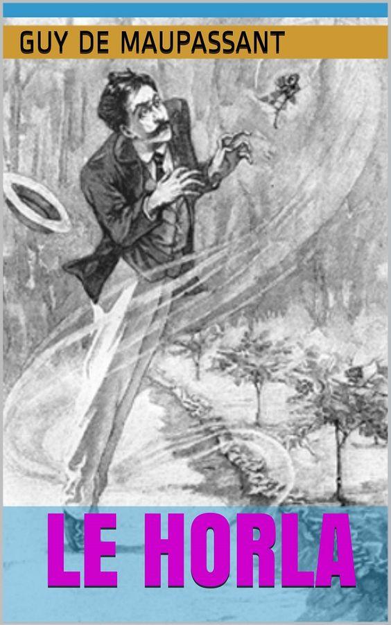 Le Horla par Guy de Maupassant.