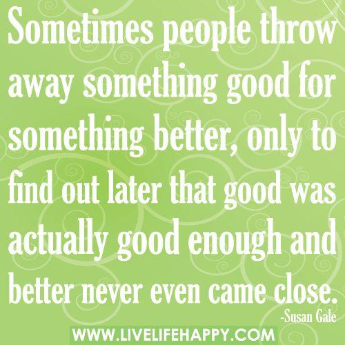 Sometimes People Throw Away Something Good