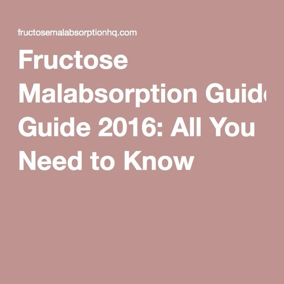 Fructose Malabsorption Guide 2016: All You Need to Know