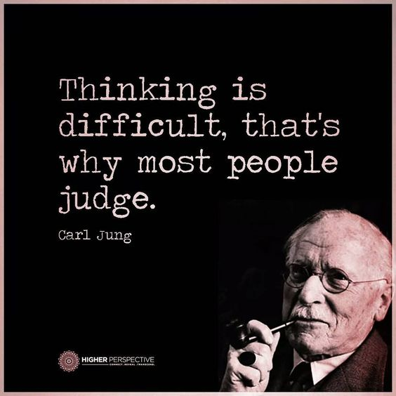 """""""#think #thinking #difficult #people #judge #carljung #quote #quotes #quotestoliveby #quoteoftheday #quotestagram #higherperspective #higherperspectives"""""""