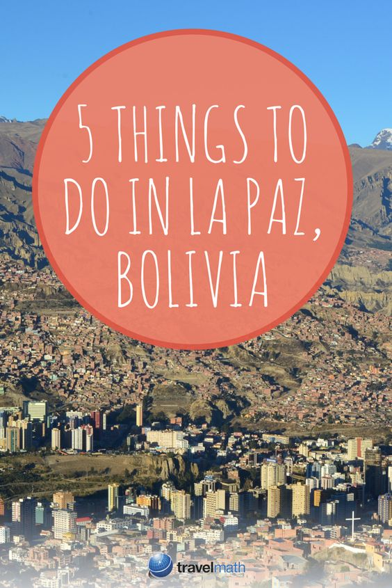5 Things to Do in La Paz Bolivia #bolivia #travel #wanderlust
