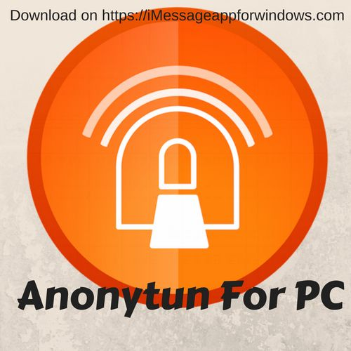 Anonytun For Pc Windows 7 8 10 And Mac Free Download Download