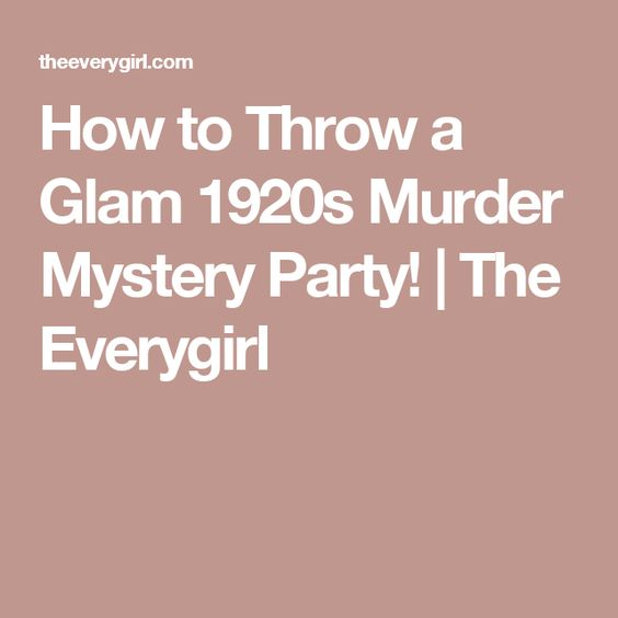 How to Throw a Glam 1920s Murder Mystery Party! | The Everygirl