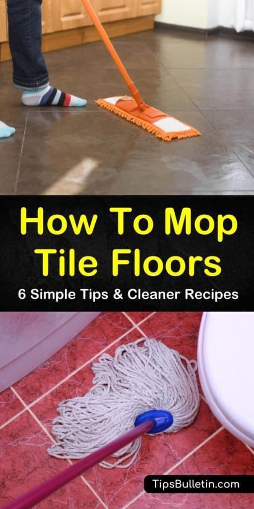 6 Simple Ways To Mop Tile Floors In 2020 Cleaning Tile Floors Tile Floor Cleaner Cleaning Ceramic Tiles