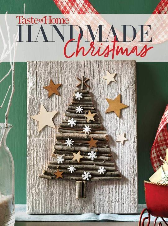 Taste Of Home Handmade Christmas In 2020 Handmade Christmas Christmas Crafts Taste Of Home