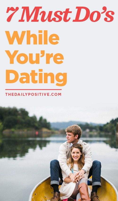 What to do when you're dating