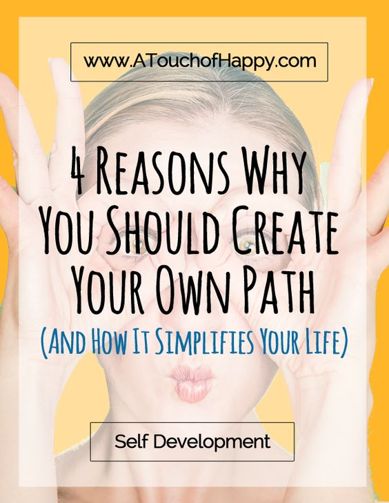4 Reasons Why You Should Create Your Own Path | Constantly feeling overwhelmed and unmotivated? Click through to this article to see how to start your own path to happiness!