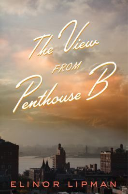 The view from penthouse B by Elinor Lipman. Two newly-single sisters, one a divorcée, the other a widow, become roommates with a handsome, gay cupcake-baker as they try to return to the dating world of lower Manhattan.