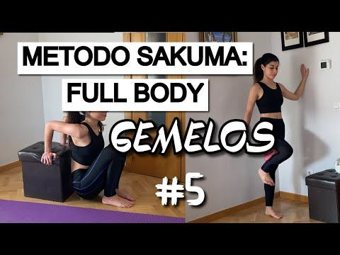 Metodo Sakuma 2 Full Body Gemelos 5 Ejercicios Youtube Ejercicios Ejercicios Para Gemelos Planes De Entrenamiento En Casa
