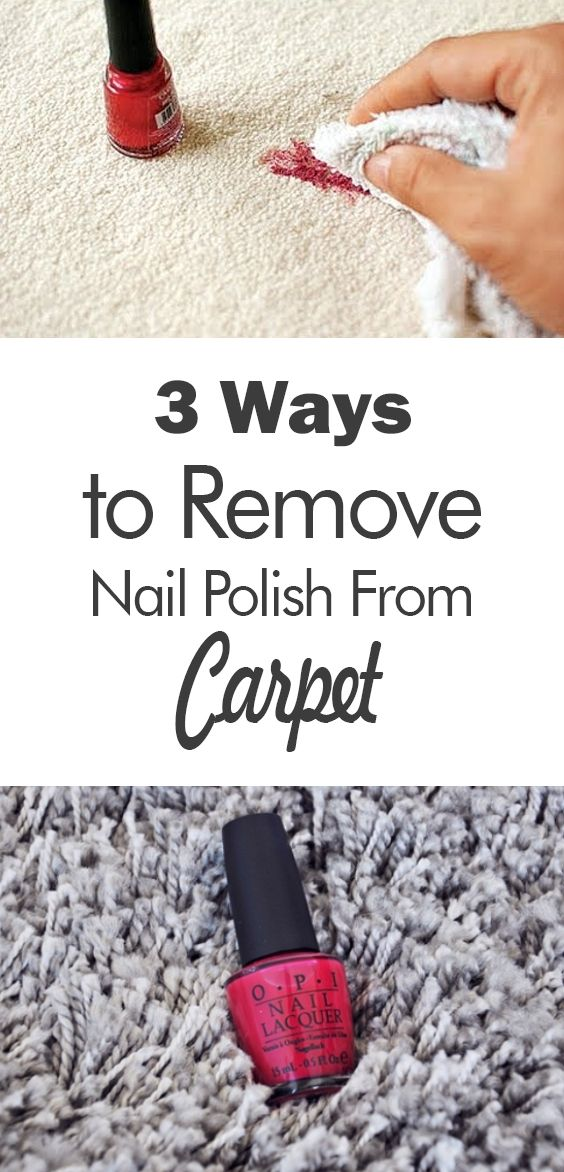 3 Ways To Remove Nail Polish From Carpet 101 Days Of Organization Stain Remover Carpet Carpet Cleaning Hacks Nail Polish On Carpet