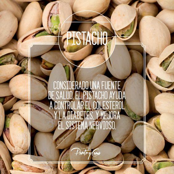 Pistacho. Considerado una fuente de salud, el pistacho ayuda a controlar el colesterol y la diabetes, y mejora el sistema nervioso.