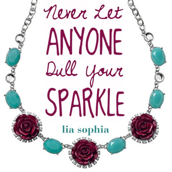 Never let anyone dull your sparkle lia sophia #liasophia https://www.facebook.com/groups/JenniDesigns/