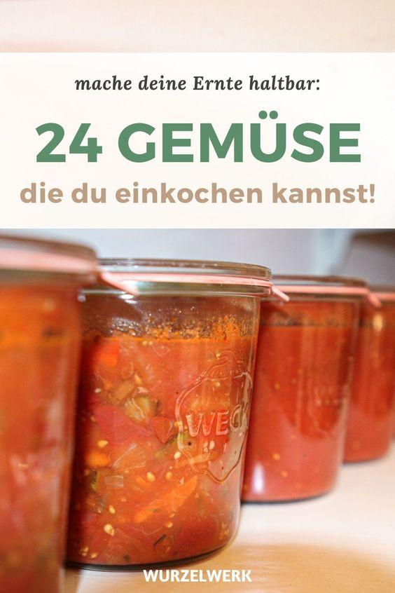 6 Techniken Mit Denen Du Obst Und Gemuse Haltbar Machen Kannst Wurzelwerk In 2020 Obst Und Gemuse Tomaten Einkochen Fleisch Einkochen
