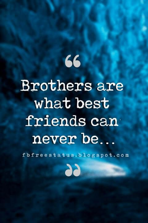 Quotes About Brothers Brother Quotes And Sibling Sayings Brother Quotes My Brother Quotes Best Brother Quotes