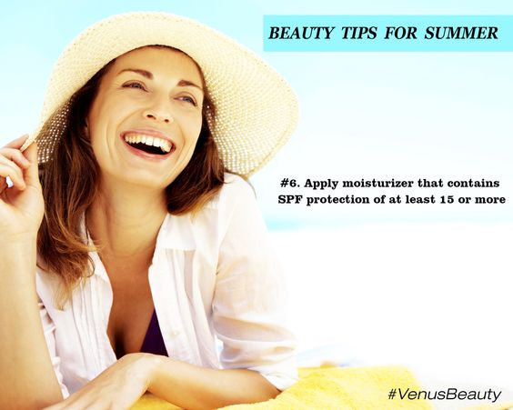 KEEP YOUR NATURAL GLOW ON THIS SUMMER WITH THESE BEAUTY TIPS: #6 Apply moisturizer that contains SPF protection of at least 15 or more. #VenusBeauty
