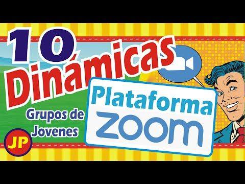 Dinamicas Para Jovenes Por La Plataforma Zoom Youtube Dinamicas Para Grupos Dinámicas Para Adultos Dinamicas En Clase