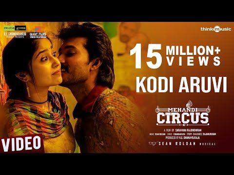 Mehandi Circus Kodi Aruvi Video Song Sean Roldan Ranga Shweta Tripathi Saravana Rajendran Youtube In 2020 Songs Sean Roldan Love Songs Lyrics