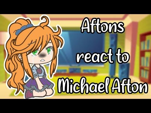 Afton Family Reacts To Michael Afton Part 1 2 Gacha Life Celinecamera Youtube Afton Fnaf Michael